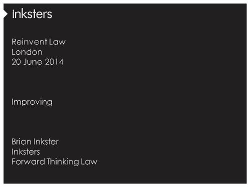 Improving - Reinvent Law London 2014 - Slide 01